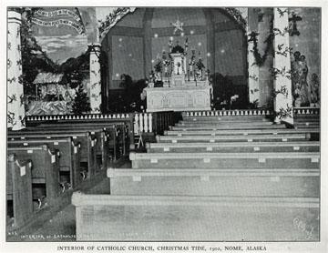 """Interior of catholic church, Christmas tide, 1902,               Nome, Alaska. For sale: original view book """"Souvenir               of North Western Alaska"""" by O.D. Goetz."""