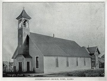 "Congregation church, Nome, Alaska. For sale: original               view book ""Souvenir of North Western Alaska"" by               O.D. Goetz."