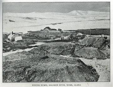 "Winter dumps, Solomon River, Nome, Alaska. For sale:               original view book ""Souvenir of North Western               Alaska"" by O.D. Goetz."