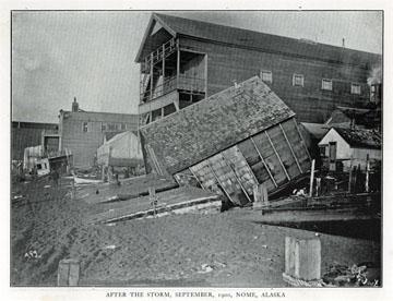 "After the storm, September, 1900, Nome, Alaska. For               sale: original view book ""Souvenir of North Western               Alaska"" by O.D. Goetz."