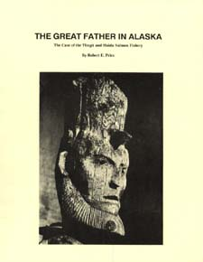 For sale: The Great Father in Alaska: The Case of the               Tlingit and Haida Salmon Fishery