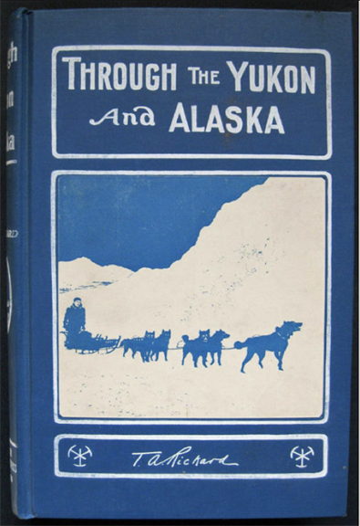 For sale: Nice copy of Through The Yuk.on And Alaska               by Thomas A. Rickard